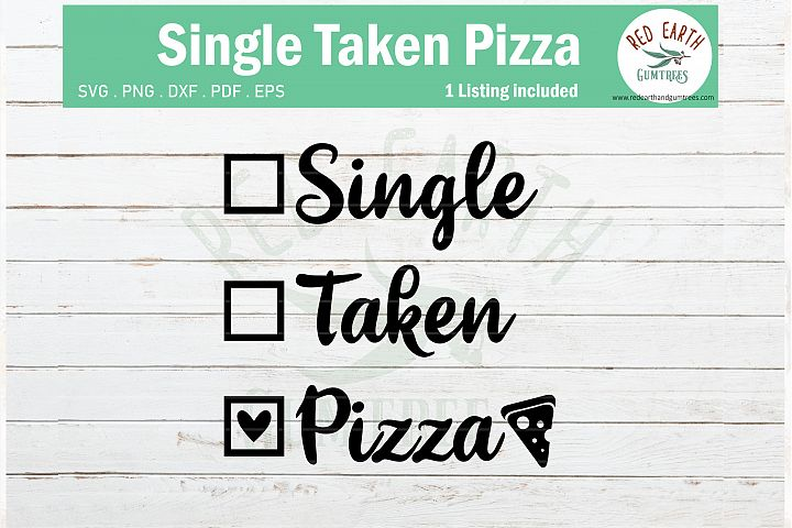 Funny Valentines Day shirt pizza SVG,Single taken Pizza SVG