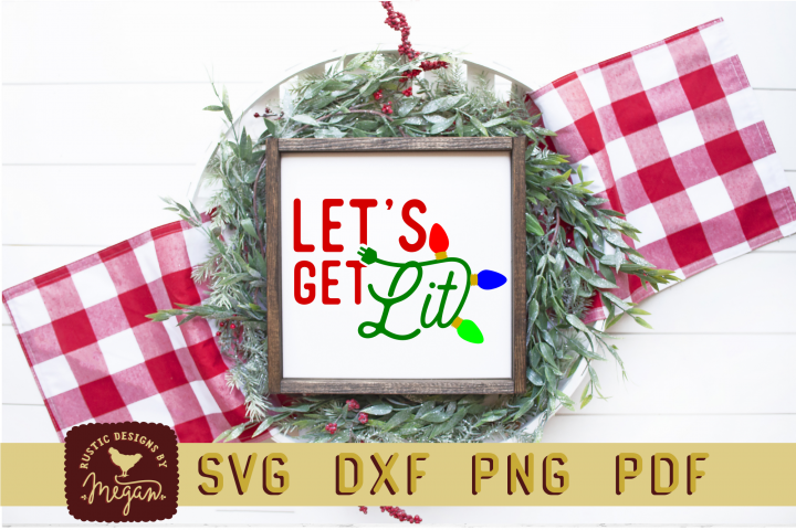 Lets Get Lit Funny Christmas SVG DXF Cut File