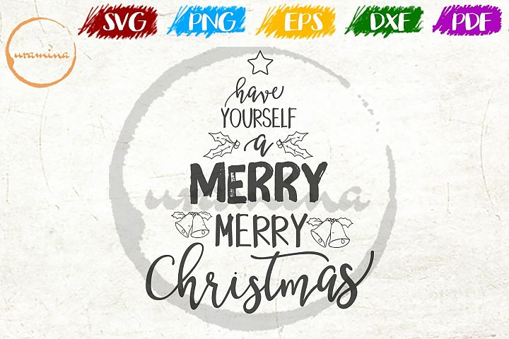 Have Yourself A Merry Merry Christmas SVG PDF PNG