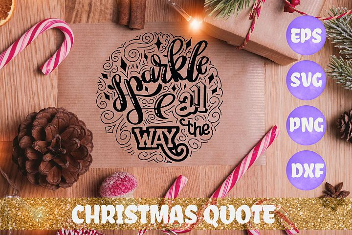 Sparkle all the way Christmas quote SVG DXF EPS PNG fi