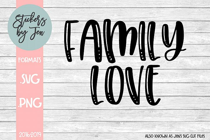 Family Love SVG Cut File