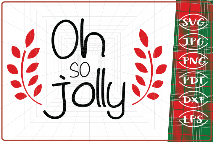 Oh so Jolly svg, Christmas svg, Christmas Quote svg