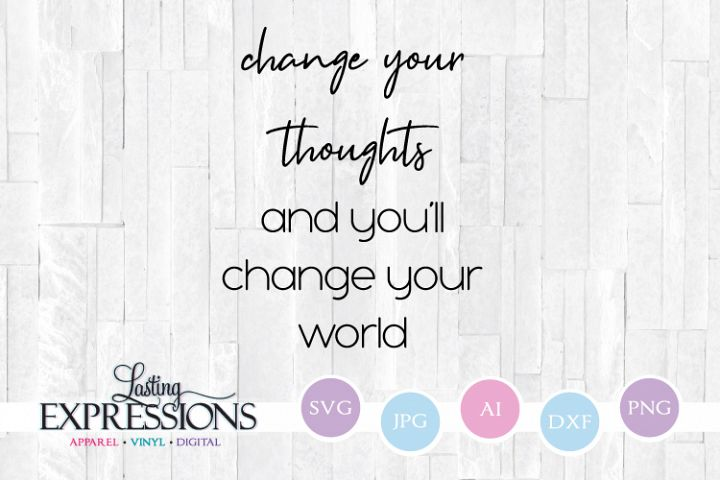 Change Your Thoughts Change The World // SVG Design