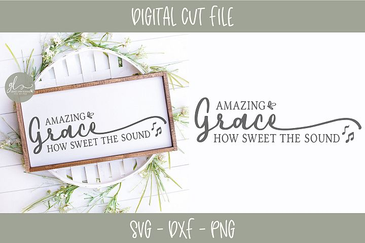 Amazing Grace How Sweet The Sound - SVG Cut File
