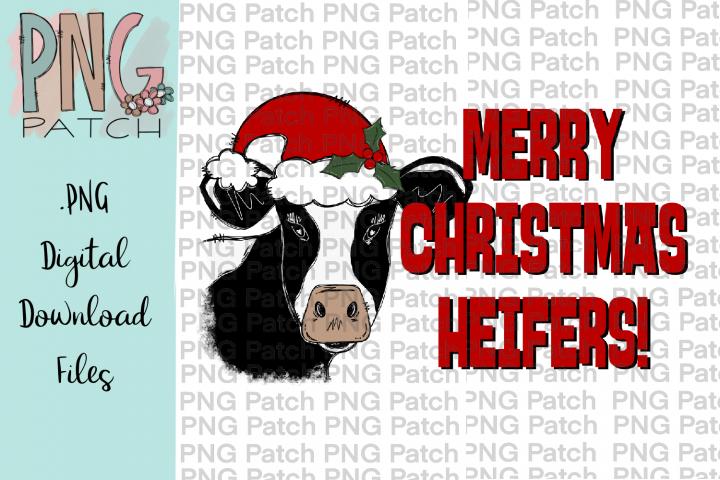 Merry Christmas Heifers!, Fun Christmas PNG File, Sublimatio