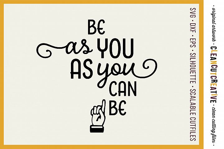 Be as YOU as you can be! - SVG design for Cricut Silhouette