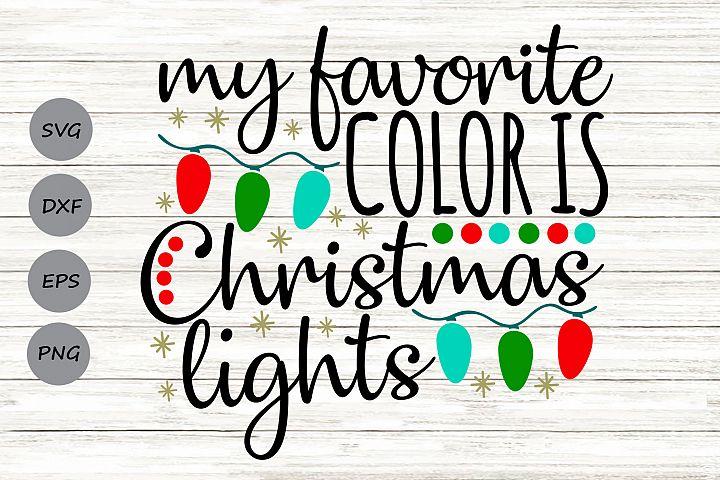 My Favorite Color Is Christmas Lights Svg, Christmas Svg.