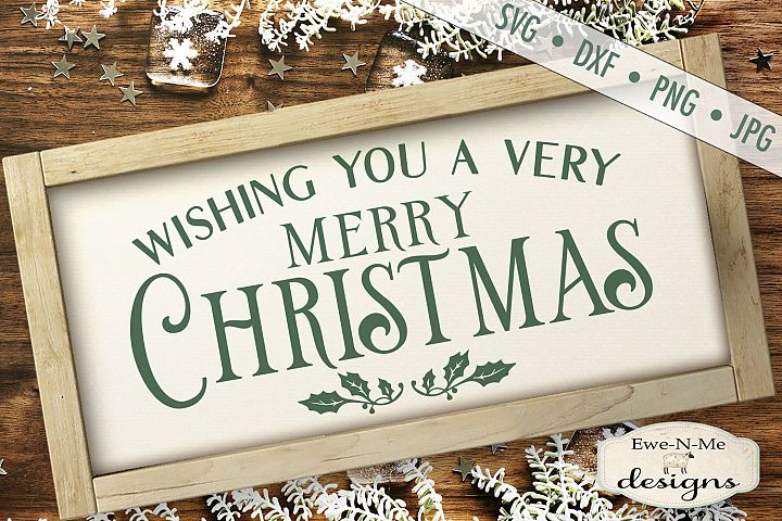 Wishing You A Very Merry Christmas - Holly - SVG DXF Files