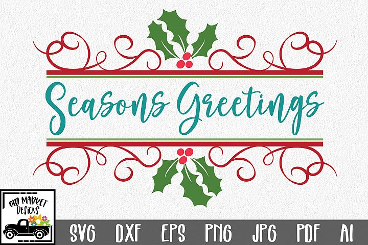 Seasons Greetings SVG - Christmas SVG Cut File - DXF PNG EPS