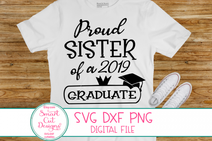 Proud Sister Of A Graduate SVG, Proud Graduate Family 2019