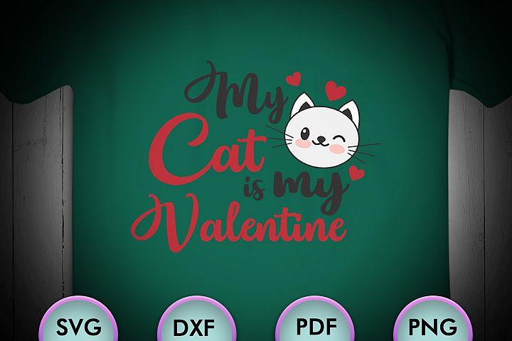 My Cat is my Valentine, Love Svg, Valentines Svg, Valentines