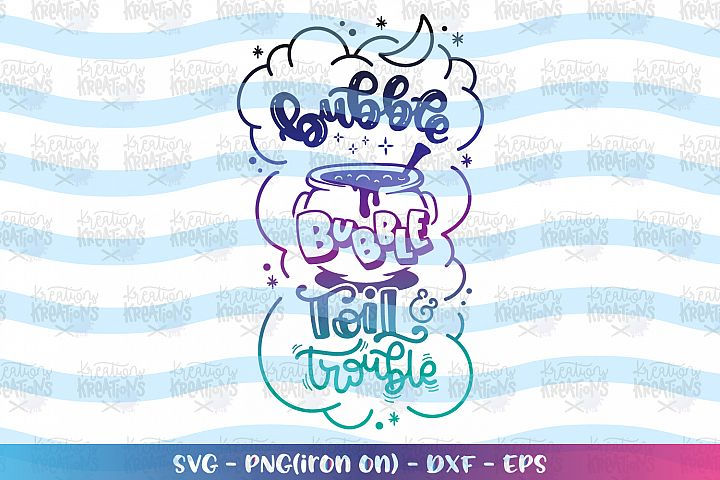 Bubble Bubble Toil and Trouble svg Halloween quote svg