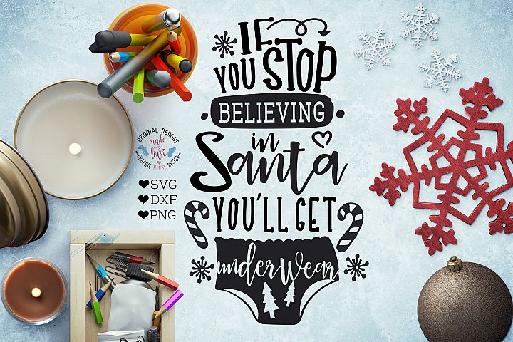If you stop believing in Santa - Christmas Cut File