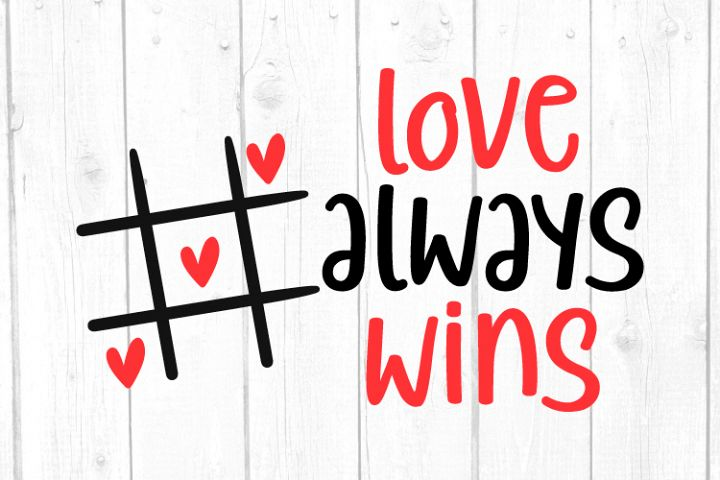 Love always wins Svg, Valentines Day Svg, Cameo or Cricut