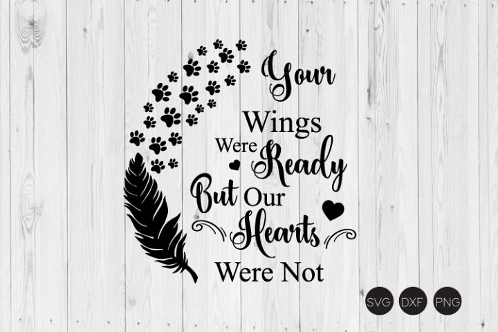 Your Wings Were Ready But Our Hearts were not