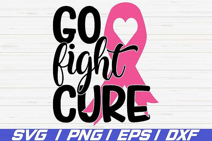 Go Fight Cure SVG / Cricut / Commercial use / Breast Cancer