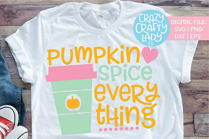 Pumpkin Spice Everything Fall SVG DXF EPS PNG Cut File