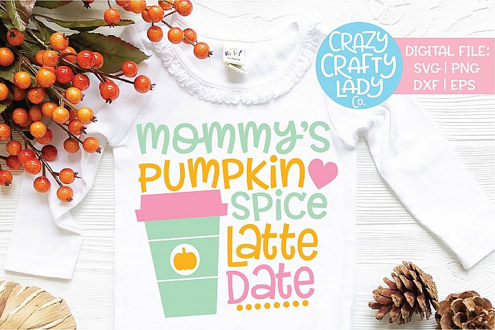 Mommys Pumpkin Spice Latte Date SVG DXF EPS PNG Cut File