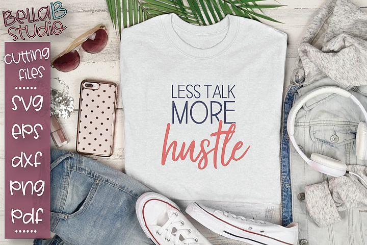Less Talk More Hustle SVG, Hustle SVG File, Gym, Workout