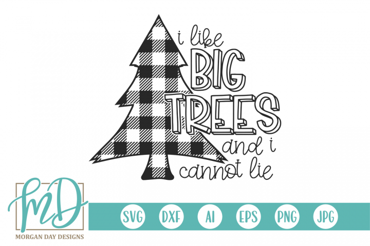 Christmas - I Like Big Trees And I Cannot Lie SVG