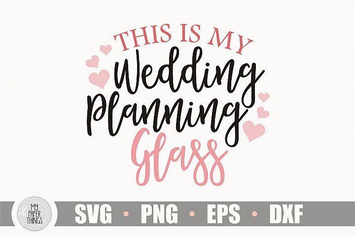 Bride to be svg, Wedding planning glass svg