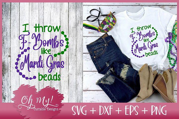 I Throw F-Bombs like Mardi Gras Beads - SVG DXF EPS PNG