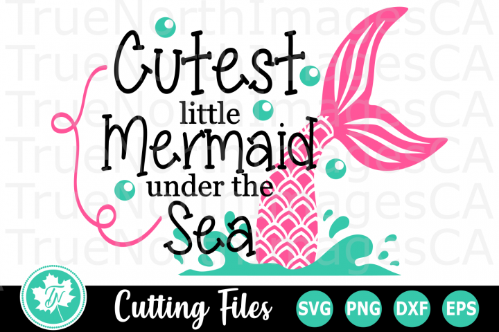 Cutest Little Mermaid - A Summer SVG Cut File