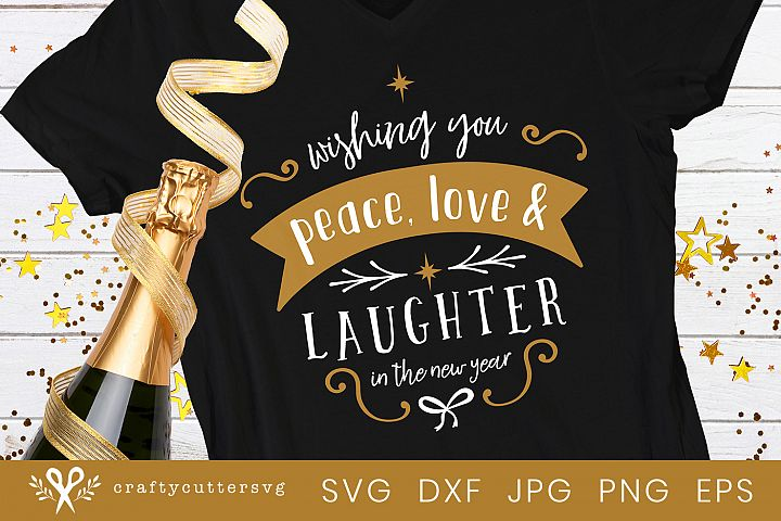 Wishing you peace, love & laughter in the NY Svg Cut File