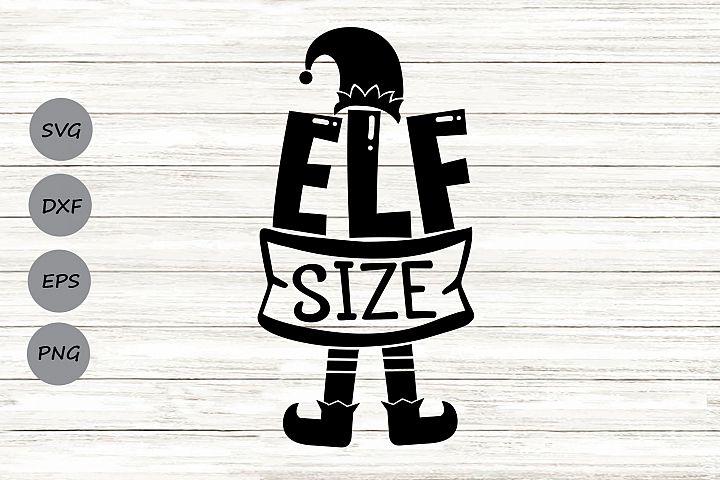 Elf size Svg, Christmas Svg, Christmas Elf Svg, Elf Svg.