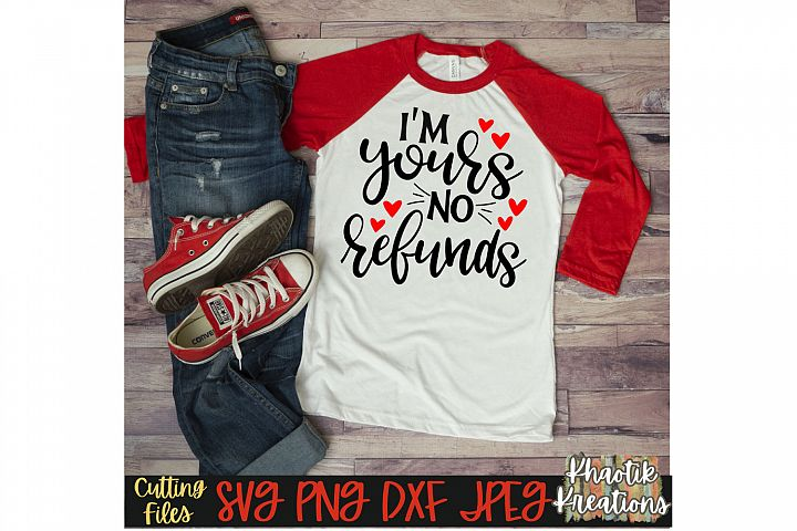 Im Yours no Refunds Svg, Funny Valentine Svg, Valentines