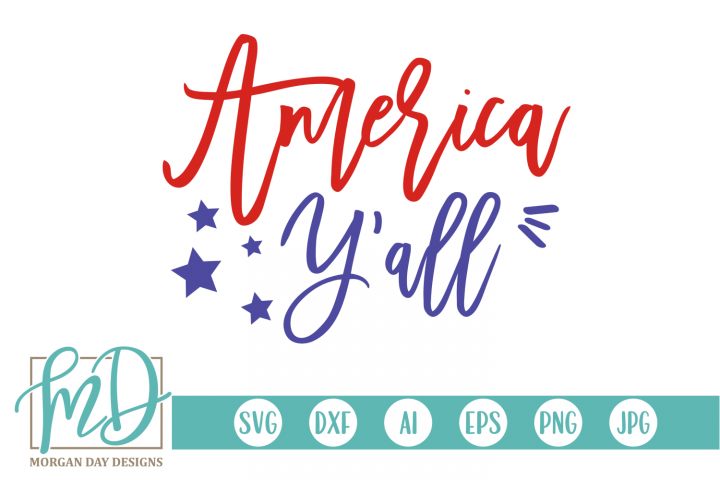 4th of July - Patriotic - America Yall SVG
