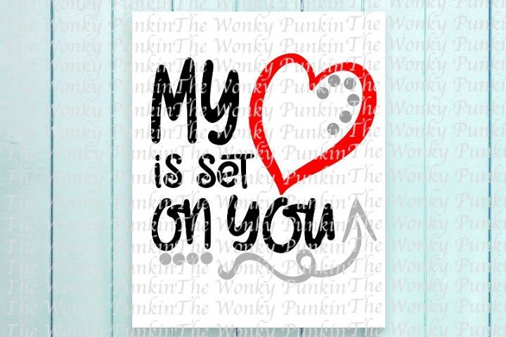 My Heart Is Set On You - Valentines SVG