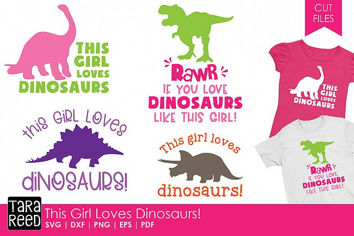 This Girl Loves Dinosaurs - Dinosaur SVG & Cut Files
