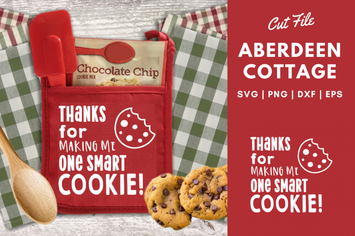 Thanks For Making Me One Smart Cookie - Teacher Gift SVG