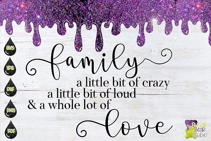 Family Crazy Loud Love Quote