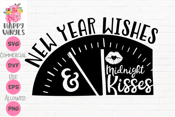 New Year Wishes Midnight Kisses SVG Cut File for Crafters