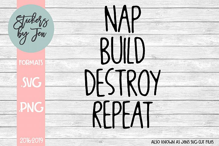 Nap Build Destroy Repeat SVG Cut File