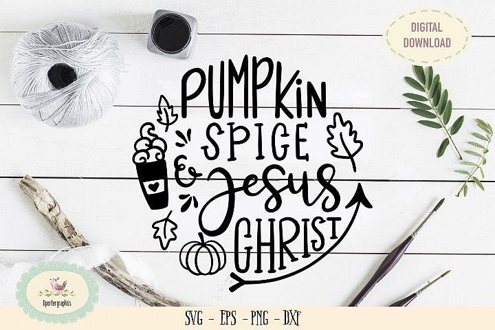 Pumpkin spice Jesus Christ SVG PNG fall wood sign