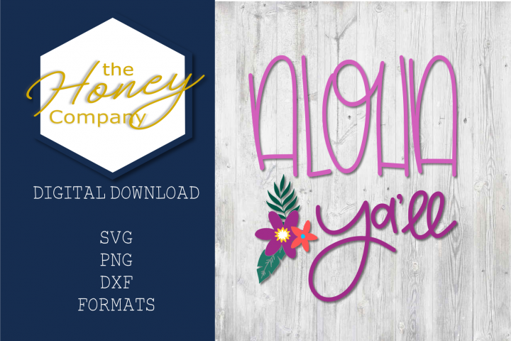 Aloha Yall SVG PNG DXF Floral Cut File Clipart