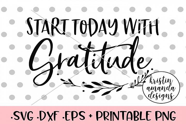 Start Today With Gratitude Fall SVG DXF EPS PNG