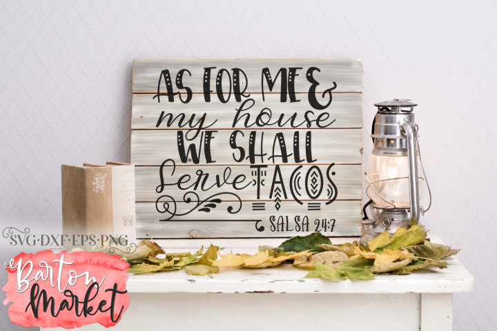 As For Me & My House We Shall Serve Tacos SVG DXF EPS PNG