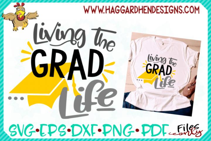 Living the Grad Life SVG