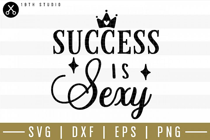 Success is sexy SVG| Mom boss SVG
