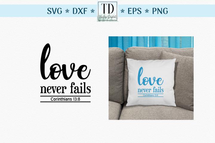 Corinthians 13 8, Love Never Fails, A Scripture SVG Cut File