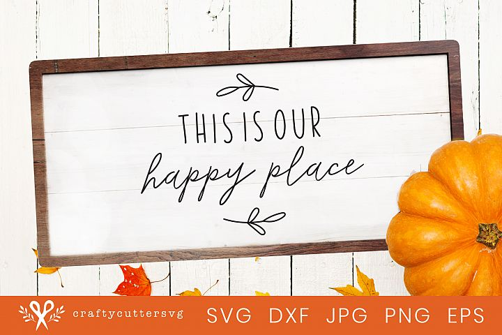Thanksgiving Svg This is our Happy Place Clipart