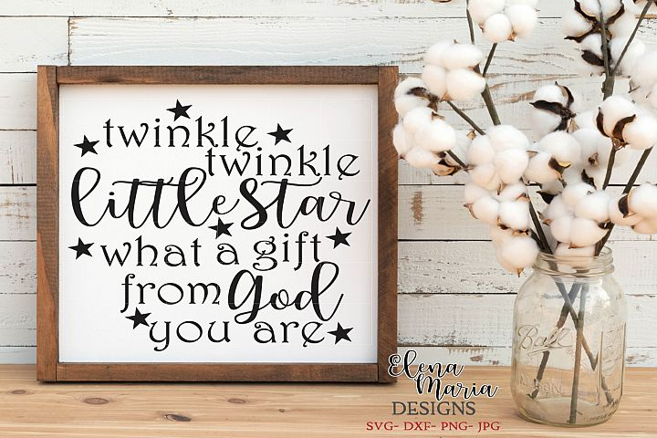Twinkle Twinkle Little Star What A Gift From God You Are SVG
