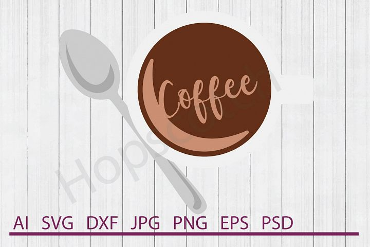 Coffee SVG, DXF File, Cuttable File