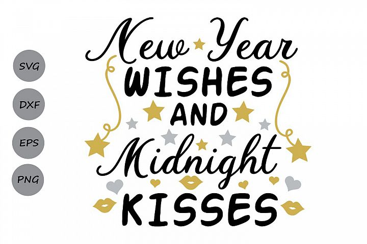 new year wishes and midnight kisses svg, new years svg.