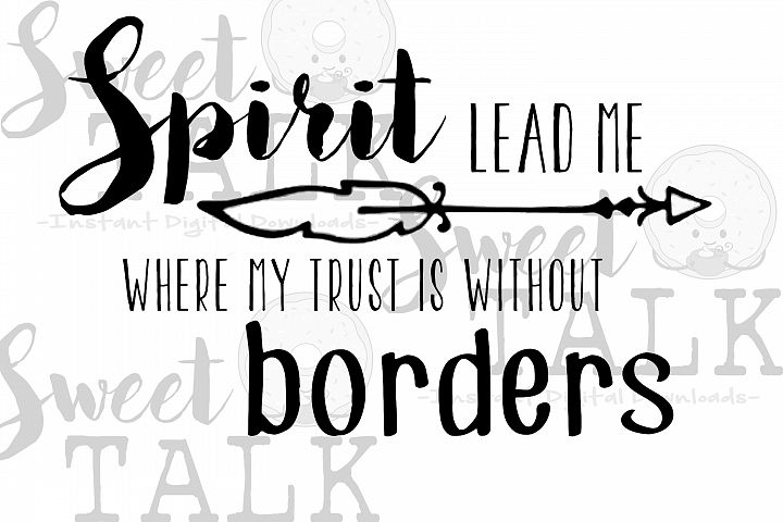 Spirit lead me to where my trust is without borders-Instant digital download