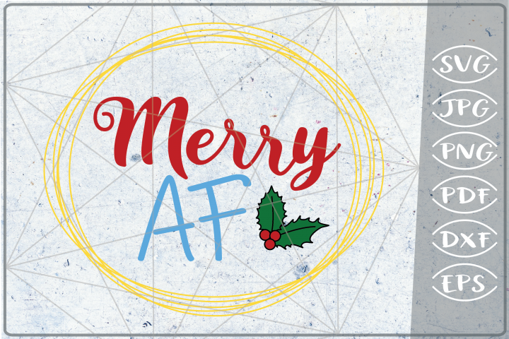 Merry AF SVG Merry Christmas Quote Stars Svg File Santa Svg